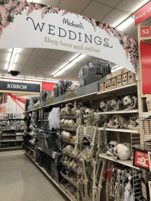 Going to be a weird wedding, I'm down though: Price C  Michaels  WEDDINGS  52  Shop here and online  RIBBON  BOO-YA  LO Going to be a weird wedding, I'm down though