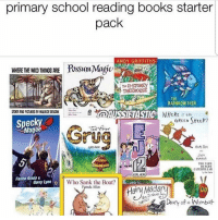 Books, Memes, and School: primary school reading books starter  pack  ANDY GRIFFITHS  WHERETHE WILDTHINGS ARE  fSSKⅢMagic,  I3-STOREY  TREEHOUSE  RAINBOW FISH  @AUSSIETASTIC  Specky  Magee  GREEN SHtEP  Gru  99ts lost  Falice Arena&  Gany Lyon g  Who Sank the Boat?  na Allen  Diary of a Wonbat Which of these is your favourite?