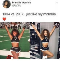 Memes, 🤖, and She: Priscilla Womble  @P_Cilly  1994 vs. 2017... just like my momma She made it