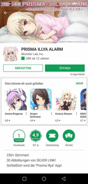 """Anime, Dank, and Jail: PRISMA ILLYA ALARM  Monstar Lab, Inc.  1 USK ab 12 Jahren  ERSTATTEN  ÖFFNEN  In-App-Käufe  Dies könnte dir auch gefallen  MEHR  NI  Anime RingtneDream  Anisics Stream NIGH  Girlfriend  4,4*  SONG  4,7*  4,8*  4,5  TAUSEND  Downloads 321 요 Unterhaltung Ähnlich  250+ Stimmen!  30 Abbildungen von SILVER LINK  Schließlich wird die """"Prisma llya"""" App! Rejoice for the global launch of the Prisma Illya Alarm. I know it had already been released in the U.S., but in Europe and other regions it's only available since today.  Tbh it's the best alarm app I've ever come across to and Illya is a qt. The base app is 8,99 € and there's an extra pack 12,99 € for more lines, more illustrations and a Sleep Mode (soft loli breathing noises for you degenerates who have trouble sleeping).   Only downside is that I feel like a borderline pedophile now (also why is there no onee-sama line ;_;?). I wish Illya wasn't lewded so much. Spend your money wisely, onii-can. I don't want to meet you in jail.   -Misa"""