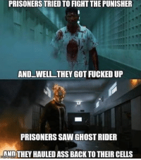 (Andrew Gifford): PRISONERS TRIED TO FIGHT THE PUNISHER  AND WELL THEY GOT FUCKED UP  PRISONERS SAWGHOSTRIDER  HANnTHEY HAULED ASS BACK TO THEIR CELLS (Andrew Gifford)