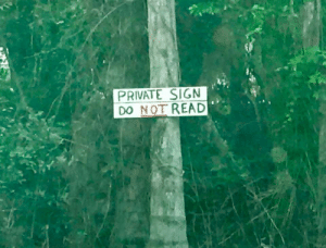 Private, Sign, and Read: PRIVATE SIGN  DO NOT READ Too late