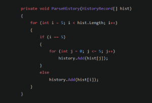 Willy Wonka, History, and Add: private void ParseHistory(HistoryRecord[] hist)  for (int i = 5; i < hist.Length; it+)  {  if (i =  5)  {  for (int j  0; j <= 5; j++)  history.Add(hist[j]);  }  else  history. Add(hist[i]);  }  }  L- If Willy Wonka wrote code...