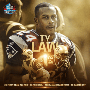 The Patriot Way points to Canton. #PFHOF19 @OfficialTyLaw https://t.co/5UR4PxtyTD: PRO F OOTBALL  HALLOF FAME  CANTON, ONIC  TY  LAW  JETS  Piddel  24/  2X FIRST-TEAM ALL-PRO 5X PRO-BOWL 2000s ALL-DECADE TEAM 53 CAREER INT  24 The Patriot Way points to Canton. #PFHOF19 @OfficialTyLaw https://t.co/5UR4PxtyTD