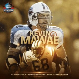 What football dreams are made of. #PFHOF19 @KevinMawae https://t.co/6QTYn8Re9D: PRO F OOTBALL  HALLOF-FAME  CANTON ONIO  KEVING  MANAE  ddell  Jets  LH  3X FIRST-TEAM ALL-PRO 8X PRO-BOWL 2000s ALL-DECADE TEAM What football dreams are made of. #PFHOF19 @KevinMawae https://t.co/6QTYn8Re9D