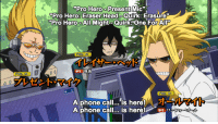 "Head, Phone, and Tumblr: ""Pro Heroo PresentMi  Pro Hero: Eraser Head-Quirk: Erasure""  ne For AP  ""Pro HerOAIl Might-Quirk:O  イレイザーヘッド  個性 抹消  プレゼントマイク  A phone call is here! オ  phone call.... is here!7  ト <p><a href=""https://the-button-harlequin.tumblr.com/post/163828253189/the-fact-that-i-got-to-listen-to-all-mights"" class=""tumblr_blog"">the-button-harlequin</a>:</p>  <blockquote><p>the fact that i got to listen to All Might's ringtone being ALL MIGHT HIMSELF makes all the pain in this arc worth it</p></blockquote>"