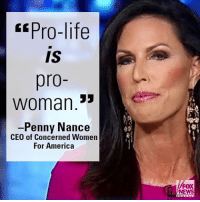 """Memes, 🤖, and Ceo: Pro-life  IS  ro  33  e  Worman  Penny Nance  CEO of Concerned Women  For America  FOX  NEWS On """"FOX & Friends Weekend,"""" CEO of Concerned Women For America LAC Penny Nance reflected on The March for Life and her beliefs."""