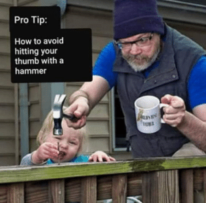 DV6: Pro Tip:  How to avoid  hitting your  thumb with a  hammer  UET DV6