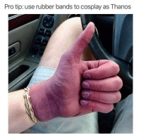 bailey jay: Pro tip: use rubber bands to cosplay as Thanos