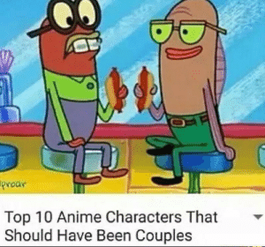 Anime, Been, and Top: Proar  Top 10 Anime Characters That  Should Have Been Couples The tension in that scene was palpable