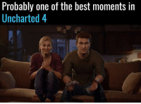 Memes, Quiet, and Uncharted 4: Probably one of the best moments in  Uncharted 4 A rare quiet moment...