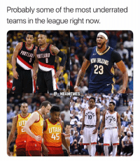 Do you agree? 👀🔥 - Follow @_nbamemes._: Probably some of the most underrated  teams in the league right now.  NEW ORLEANS  23  NBAMEMES  10  PTO  UT  UTAH  45 Do you agree? 👀🔥 - Follow @_nbamemes._