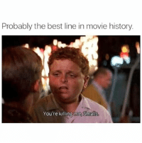 Memes, 🤖, and Sandlot: Probably the best line in movie history.  You're killing me. Smalls. I Stay Using This Quote 😂😂😂😂😂 tbt throwbackthursday pettypost pettyastheycome straightclownin hegotjokes jokesfordays itsjustjokespeople itsfunnytome funnyisfunny randomhumor sandlot