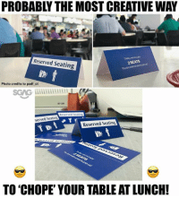 Memes, Today, and 🤖: PROBABLY THE MOST CREATIVE WAY  Reserved Seating  Today we ocoupy  2SEATS  tojpinus  You are welcomed  Photo credits to padf ot  SG  Reserved Sea  served Seating  Reserved Seating  TO 'CHOPE YOUR TABLE AT LUNCH! Who said Singaporeans had no creativity? 😂