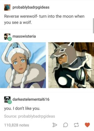 Andrew Bogut, Tumblr, and Moon: probablybadrpgideas  Reverse werewolf- turn into the moon when  you see a wolf.  masswisteria  darkestelemental616  you. I don't like you.  Source: probablybadrpgideas  110,828 notes tumblr op should change their url