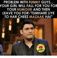 "Oh teri 😂 Tag your friends 😜 Credits @qtiyapa_dose: PROBLEM WITH FUNNY  GUYS.  YOUR GIRL WILL FALL FOR YOU FOR  YOUR HUMOUR  AND THEN  LEAVE YOU FOR-""TUMHARE LIYE  TO HAR CHEEZ  MAZAAK  HAI""  DOSE Oh teri 😂 Tag your friends 😜 Credits @qtiyapa_dose"