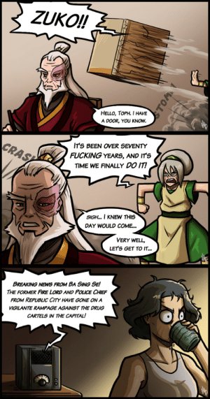 probsjosh: threehoursfromtroy:  henpendrips: Because I finished rewatching AtLA the other day. Toph: We're probably both gonna die in the next year or two so why not take as many of the world's assholes with us as we can? Zuko: This is how you wish to finally redeem your life-changing field trip?Toph: Damned straight!     BRO THEY WOULD : probsjosh: threehoursfromtroy:  henpendrips: Because I finished rewatching AtLA the other day. Toph: We're probably both gonna die in the next year or two so why not take as many of the world's assholes with us as we can? Zuko: This is how you wish to finally redeem your life-changing field trip?Toph: Damned straight!     BRO THEY WOULD