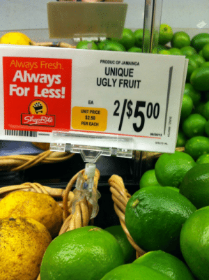 Fresh, Target, and Tumblr: PRODUC OF JAMAING  UNIQUE  UGLY FRUIT  Always Fresh.  Always  For Less  EA  UNIT PRICE  $2.50  PER EACH  ShopRite  06/28/13 fairly-odd-perverts:  finally a fruit that i can relate to