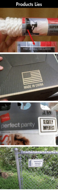 Climbing, China, and Guess: Products Lies  SUPER  2  - High Streng  Breaking sh  DO IT  03  0 NOT SUITABLE FOR CLIMBING  MADE IN CHINA  2(89  lanes  perfect panty  BLIGHTLY  MPERFECT  CHIFFON BIKIN  INFINITY  FENCE  846-2225 I Guess Sometimes You Have To Lie To Find The Truth