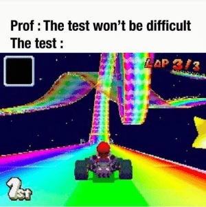Test, How, and Can: Prof : The test won't be difficult  The test:  LAP 3 How can something be so hard 😭😭😭