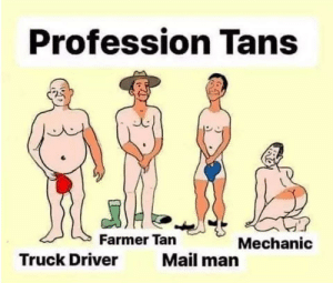 Profession Tans: Who can relate?: Profession Tans: Who can relate?