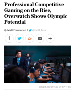 Gaming, Overwatch, and Can: Professional Competitive  Gaming on the Rise  Overwatch Shows Olympic  Potential  By Matt Fernandez I@matt_fern  CREDIT: COURTESY OF SPITFIRE Damn can you just imagine