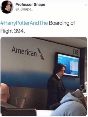 Well well well Mr. Potter by farrukhsshah MORE MEMES: Professor Snape  Snape  #HarryPotterAndThe Boarding of  Flight 394.  American  D8 Well well well Mr. Potter by farrukhsshah MORE MEMES
