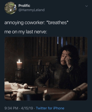 """Tuesday morning mood by KGBree MORE MEMES: Prolific  ammyLela  annoying coworker: """"breathes*  me on my last nerve  9:34 PM 4/15/19 Twitter for iPhone Tuesday morning mood by KGBree MORE MEMES"""