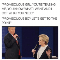 """Teasing Me: """"PROMISCUOUS GIRL YOU'RE TEASING  ME, YOU KNOW WHAT IWANT AND I  GOT WHAT YOU NEED""""  PROMISCUOUS BOY LET'S GET TO THE  POINT"""""""