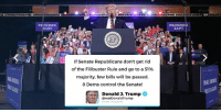 If Senate Republicans don't get rid of the Filibuster Rule and go to a 51% majority, few bills will be passed. 8 Dems control the Senate!: PROMISES  ADE  PROMISES  KEPT  If Senate Republicans don't get rid  of the Filibuster Rule and go to a 51%  majority, few bills will be passed.  8 Dems control the Senate!  Donald J. Trump *  @realDonaldTrump  35 AM- 25 Aug 2017 If Senate Republicans don't get rid of the Filibuster Rule and go to a 51% majority, few bills will be passed. 8 Dems control the Senate!