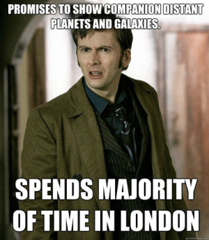 London, Planets, and Time: PROMISES TO SHOW COMPANION DISTANT  PLANETS AND GALAXIES.  SPENDS MAJORITY  OF TIME IN LONDON  quickmeme.com Me irl