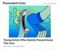 News, Links, and Who: Promoted Links  Ads by Revcontent  Young Actors Who Quietly Passed Away  This Year  OtherBuzz Celebrity News https://t.co/aa2kD10s9g