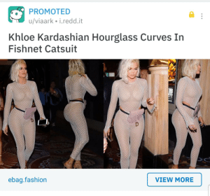 Fake, Fashion, and Khloe Kardashian: PROMOTED  u/viaark i.redd.it  Khloe Kardashian Hourglass Curves In  Fishnet Catsuit  ebag.fashion  VIEW MORE Low class fake plastic seems to fit in trashy. Lol hour glass figure I dont see it . More like 10lbs 💩in a 1 lb bag