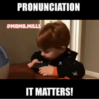 PRONUNCIATION  RMOMO,MILLS  IT MATTERS! amazon kids baby life love me jokes music funny goodvibes vibes dance animals cat style kimkardashian kyliejenner swag memes mememaker healthyliving celebrity like follow powermeme