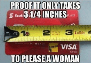 Facebook, 10 2, and Visa: PROOF IT ONLY TAKES  Scot31/4 INCHESerd  10 2  3 Lufkin  FT&IN  INCHES  www.w  VISA  nterac  Debit  TO PLEASEA WOMAN Thanks Facebook.