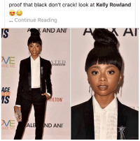 Memes, Kelly Rowland, and Black: proof that black don't crack! look at Kelly Rowland  Continue Reading  AND ANI  AI  ASE MS  APE  MS  ILTON  AL  ND ANI LMFAOOOOOOOOOOOOOOOOOOOOOOOOOOOOOOOOOOOO