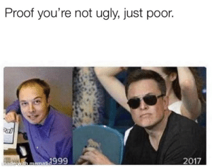 Dank, Memes, and Target: Proof you're not ugly, just poor  ade with memati 999 Don't believe the lie. by NakD_Bootstraps MORE MEMES