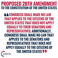 Wouldn't THAT Be Something! #BigGovSucks: PROPOSED 28TH AMENDMENT  TO THE CONSTITUTION OF THE UNITED STATES  CONGRESS SHALL MAKE NO LAW  THAT APPLIES TO THE CITIZENS OF THE  UNITED STATES THAT DOES NOT APPLY  EQUALLY TO THEIR SENATORS AND  REPRESENTATIVES: ADDITIONALLY,  CONGRESS SHALL MAKE NO LAW THAT  APPLIES TO THE SENATORS AND  REPRESENTATIVES THAT DOES NOT  APPLY EQUALLY TO THE CITIZENS OF  UNINGTHE UNITED STATES77  POINT USA Wouldn't THAT Be Something! #BigGovSucks