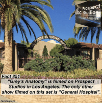 "Abc, Facts, and Memes: Prospect  abc Studios  Los Angeles  Fact 851  ""Grey's Anatomy is filmed on Prospect  Studios in Los Angeles. The only other  show filmed on this set is ""General Hospital"".  Factsforgreys Fact 851😱 ""Grey's Anatomy"" is filmed on Prospect Studios in Los Angeles. The only other show filmed on this set is ""General Hospital"". — *PLEASE READ: ""Grey's Anatomy"" is filmed on a closed set. You can not visit the set unless you personally know a cast or crew member. To read about how I got to visit the set, read the first post on @alexaandmaddievisitgreys !* — factsforgreys_set greys greysanatomy greysset greysanatomyset shondaland prospectstudios theprospectstudios abc ga tgit like facts likeforlike like4like dancemoms"