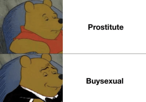 I have been getting $10: Prostitute  Buysexual I have been getting $10