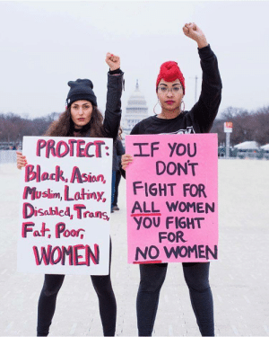 "doesthendnlive: femfreq: If you don't fight for all women, you fight for no women. ✊🏿✊🏾✊🏽✊🏼✊🏻 (📸: Kennedy Dickerson) ""If you don't fight for all women you fight for no women."" Indigenous / Native women who were left off of the poster board:   Bruh, if they wrote every single ethnicity on the board, theyd need a bigass board jxsjnc: PROTECT: TF you  Block, Asion  Musim, Latiny, FIGHT FOR  DONT  lan  Disabled TraALL WOMEN  Fat, PoorYOU FIGHT  WOMEN I NO WOMEN  00R  FOR doesthendnlive: femfreq: If you don't fight for all women, you fight for no women. ✊🏿✊🏾✊🏽✊🏼✊🏻 (📸: Kennedy Dickerson) ""If you don't fight for all women you fight for no women."" Indigenous / Native women who were left off of the poster board:   Bruh, if they wrote every single ethnicity on the board, theyd need a bigass board jxsjnc"