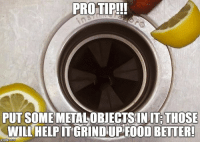 """Memes, Work, and Http: PROTIP!!  THOSE  PUT SOME METALOBIECTSINIT  WILLIELPITGRİNDUREOOD BETTER!  mgip <p>Want your Garbage Disposal to Work Better? via /r/memes <a href=""""http://ift.tt/2jC2Kpd"""">http://ift.tt/2jC2Kpd</a></p>"""
