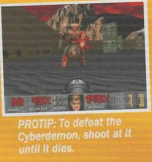 Protip meme - The Doom Wiki at DoomWiki.org: PROTIP: To defeat the  Cyberdemon, shoot at it  until it dies Protip meme - The Doom Wiki at DoomWiki.org