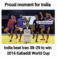 Memes, World Cup, and Beats: Proud moment for India  fb /Bunkistan  India beat Iran 38-29 to win  2016 Kabaddi World Cup