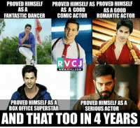 Varun Dhawan.: PROVED HIMSELF  PROVEDIHIMSELFAS PROVEDHIMSELF  ASA  AS A GOOD  ASA GOOD  FANTASTIC DANCER  COMIC ACTOR ROMANTIC ACTOR  RV C J  WWW. RVCJ.COM  PROVED HIMSELFASA  PROVED HIMSELFASA  BOX OFFICE SUPERSTAR  SERIOUS ACTOR  AND THAT TOO IN 4 YEARS Varun Dhawan.