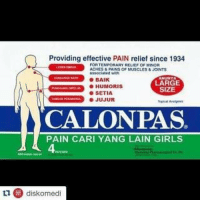 Pained: Providing effective PAIN relief since 1934  FORTEMPORARY RELEF OF MINOR  ACHES & PAINS MuSCLES & JONTS  associated with  BAIK  HUMORIS  LARGE  SIZE  ● SETIA  JUJUR  CALONPAS.  PAIN CARI YANG LAIN GIRLS  1 diskomedi