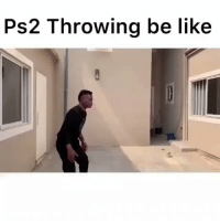 Be Like, Memes, and 🤖: Ps2 Throwing be like Accurate https://t.co/PEMEPeXbAg