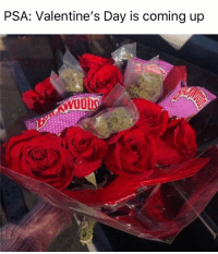 Valentine's Day, Weed, and Marijuana: PSA: Valentine's Day is coming up Take notes fellas!