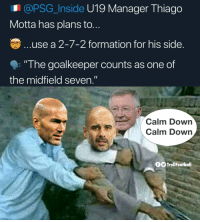 "Memes, Formation, and 🤖: @PSG_Inside U19 Manager Thiago  Motta has plans to..  .use a 2-7-2 formation for his side.  ""The goalkeeper counts as one of  I1  the midfield seven.""  Calm Down  Calm Down  OTrollFootball Dafuq Motta https://t.co/9tQ156tyEI"