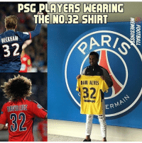 32 psg 🔥🔥 For more follow @troll.sport and @luxe.dream 👈🏻👈🏻: PSG PLAYERS  HEARING  THE NO.32 SHIRT  BECKHAM  32  DANI ALVES  32  DAVIDLUIZ  ERMA  32 32 psg 🔥🔥 For more follow @troll.sport and @luxe.dream 👈🏻👈🏻